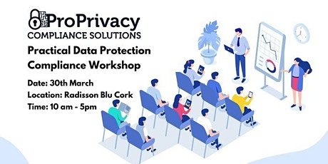 ProPrivacy Practical GDPR Data Protection Training Workshop tickets