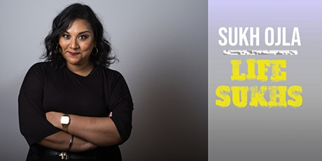 Sukh Ojla : Life Sukhs - Coventry tickets