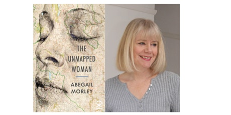 Launch of 'The Unmapped Woman' by Abegail Morley POSTPONED tickets