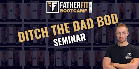 Ditch the Dad Bod Seminar tickets