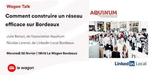 Wagon Talk: Comment construire un réseau efficace sur Bordeaux en 2020