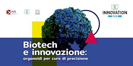 Biotech e innovazione: organoidi per cure di precisione biglietti
