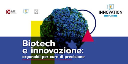 Biotech e innovazione: organoidi per cure di precisione