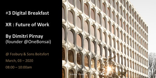#3 Digital Breakfast - AR/VR : Future of work