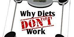 Why diets do not work and what to do instead! Waarom dieeten niet werkt .