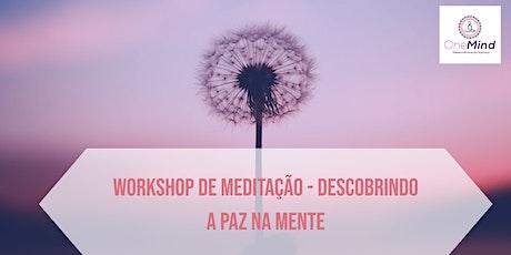 WORKSHOP DE  MEDITAÇÃO - DESCOBRINDO A PAZ NA MENTE ingressos