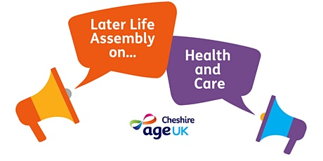 Later Life Assembly... on Health and Care - Age UK Cheshire tickets