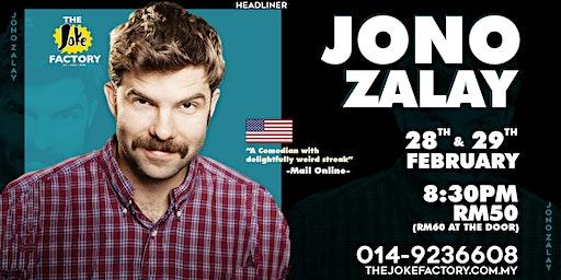 JONO ZALAY (28 & 29 FEB)