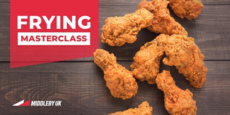 Frying Masterclass hosted by Middleby UK tickets