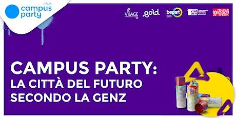 Campus Party: la città del futuro secondo la GenZ biglietti