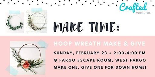 Make Time: Hoop Wreath Make & Give