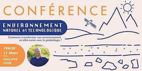 Conférence 11 mars : Comment transformer son environnement en allié santé avec la géobiologie billets