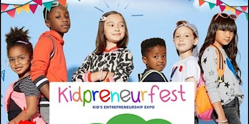 Kidpreneur Fest - Kid Entrepreneur Expo