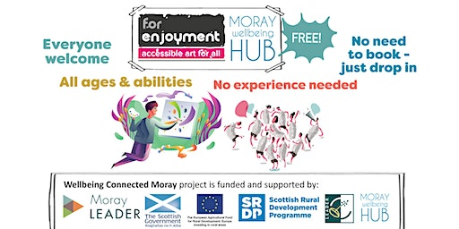 FREE 'Creativity For Enjoyment' 6 drop-in sessions starting Saturday 29th February 2-4pm 2020, Burghead & Aberlour venues - try out visual and movement arts!
