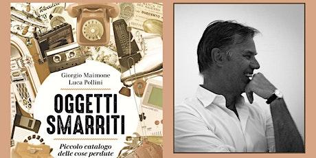 """Valdagno • Luca Pollini presenta """"Oggetti smarriti"""" tickets"""