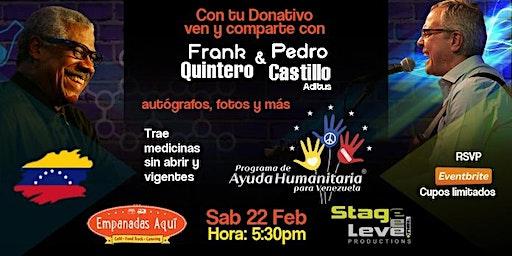 Frank Quintero & Pedro Castillo Meet & Greet