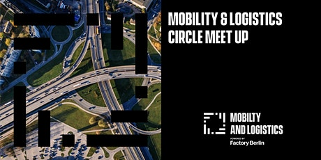 Mobility & Logistics Circle Meetup tickets