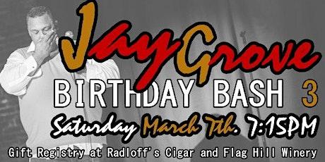 Jay Grove 3rd Annual Birthday Bash tickets