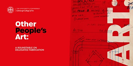 Other People's Art: A Roundtable on Delegated Fabrication tickets