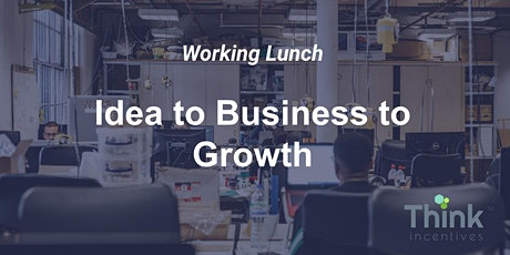 Bridging the gap from Idea to Business to Growth tickets