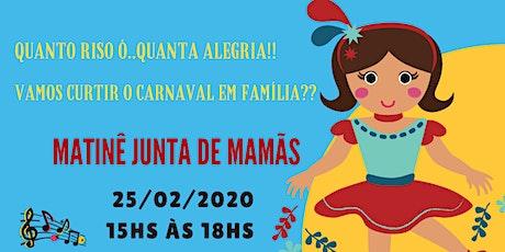 Matinê Junta de Mamãs bilhetes
