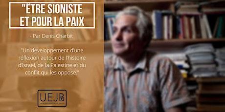 Être sioniste et pour la paix - Denis Charbit tickets