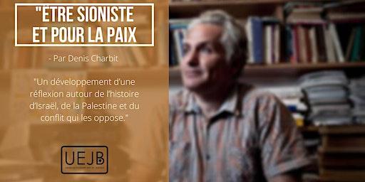 Être sioniste et pour la paix - Denis Charbit