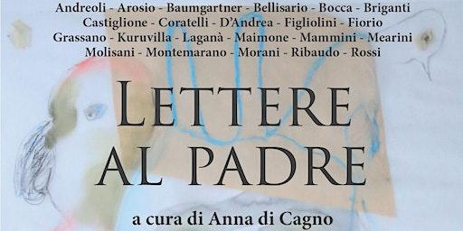 """Verona • """"Lettere al padre"""""""