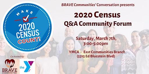 BRAVE Communities Conversation - 2020 Census Q&A F