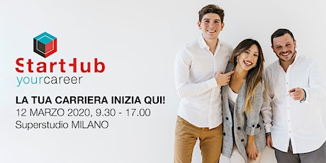 Start Hub Your Career Milano - La tua carriera inizia qui! biglietti
