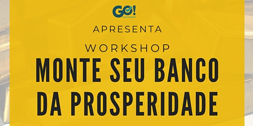 Workshop Monte seu Banco da Prosperidade
