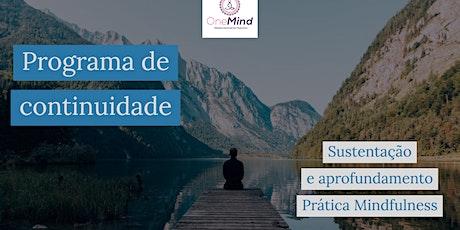 Programa de continuidade: Aprofundamento  práticas de mindfulness ingressos
