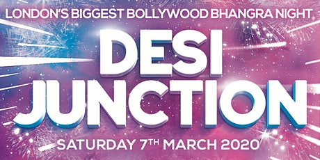 DESI JUNCTION (Spring Launch) (Bollywood & Bhangra) - SATURDAY 7 MARCH 2020 tickets