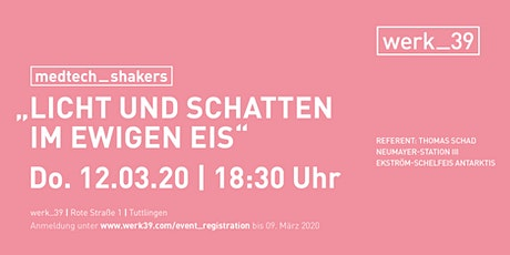 """medtech_shakers """"Licht und Schatten im ewigen Eis"""" Tickets"""