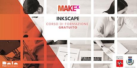 Corso gratuito di INKSCAPE a cura di MakeX biglietti