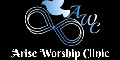 Arise Worship Clinic