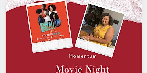 Momentum Movie Night with Ijanney_tru