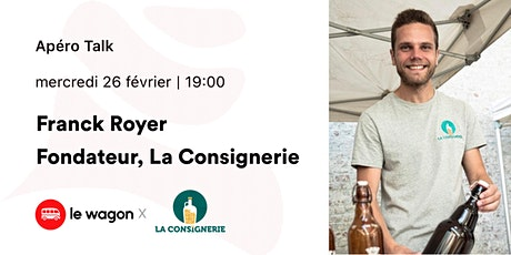 ApéroTalk avec Franck Royer, CEO de la Consignerie billets