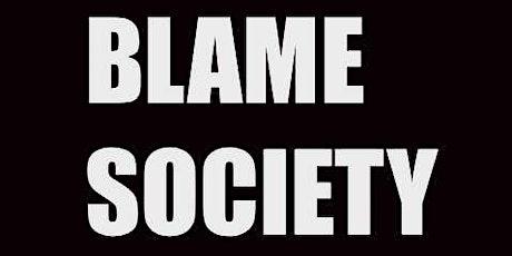 Blame Society @ The Paradise ....every Friday . tickets