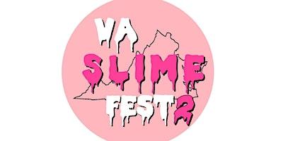 VA SLIME FEST 2