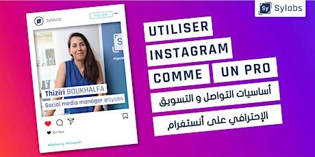 Utiliser Instagram comme un pro - أساسيات التواصل و التسويق الإحترافي على أنستغرام  billets