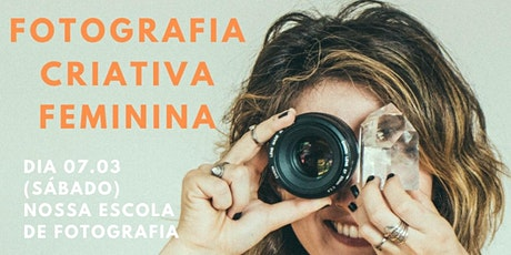 WORKSHOP FOTOGRAFIA CRIATIVA FEMININA ingressos