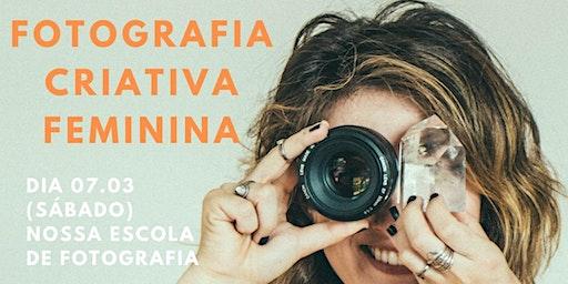WORKSHOP FOTOGRAFIA CRIATIVA FEMININA