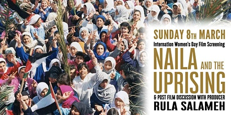 Naila and the Uprising: Special Int'l Women's Day screening + Producer Q&A tickets