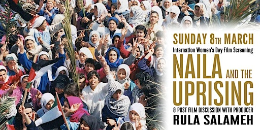 Naila and the Uprising: Special Int'l Women's Day screening + Producer Q&A