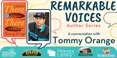Remarkable Voices, Author Series - A Conversation with Tommy Orange tickets