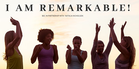 #IamREMARKABLE Event in partnership with Natalia Nicholson tickets