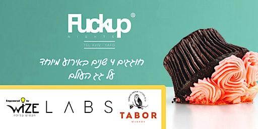Fuckup Nights Tel Aviv-Yafo Vol. 48 - חוגגים 4 שנים של כישלונות