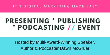 Presenting, Publishing & Podcasting Event (LIVE Stream) tickets