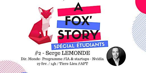 """A Fox'Story """"Spécial Étudiants"""" - L'Intelligence artificielle"""